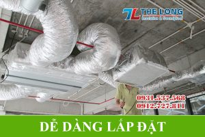 Điểm mạnh của ống gió mềm cách nhiệt là dễ dàng lắp đặt
