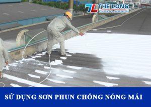 Chống nóng mái tôn bằng Sơn Phun