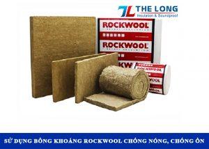 Sử dụng Bông Khoáng Rockwool Cách Âm để thi công chống nóng mái tôn