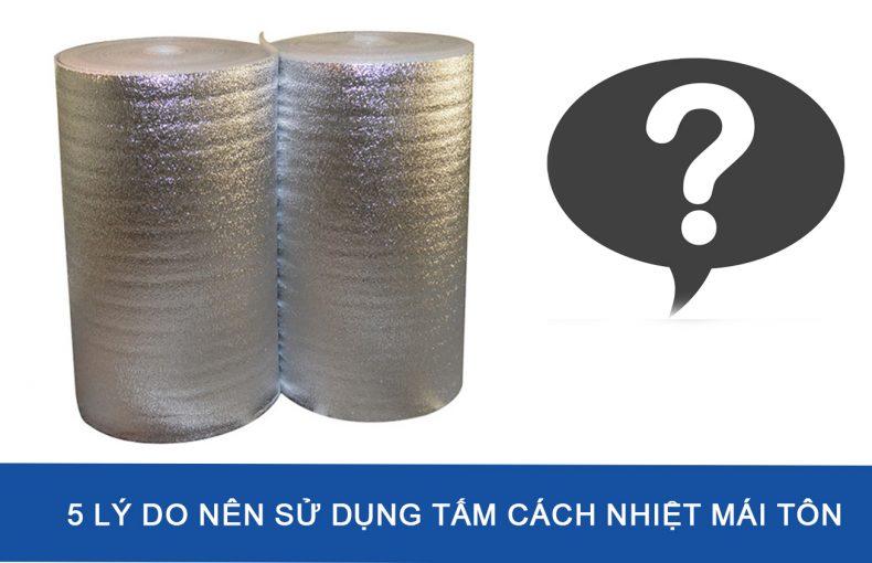 5 Lý do nên sử dụng Tấm Cách Nhiệt Mái Tôn để chống nóng mái.